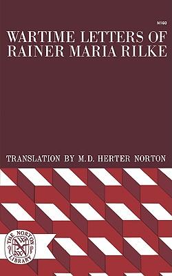 Wartime Letters of Rainer Maria Rilke - Rilke, Rainer Maria