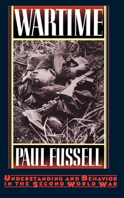 Wartime - Fussell, Paul, and Fussell
