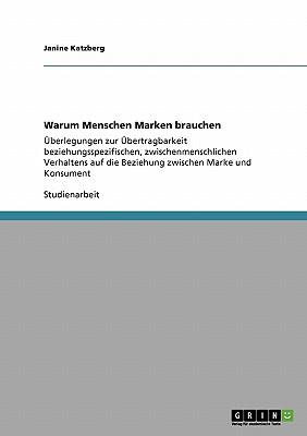 Warum Menschen Marken Brauchen - Katzberg, Janine
