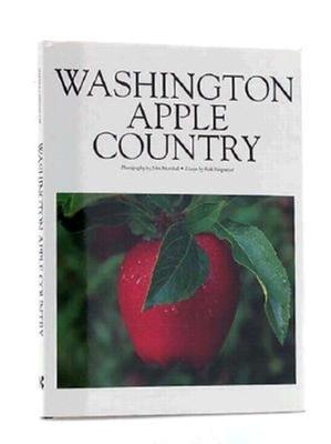 Washington Apple Country - Steigmeyer, Rick, and Marshall, John (Photographer), and Marshall, John