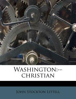 Washington: --Christian - Littell, John Stockton