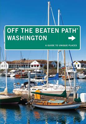 Washington Off the Beaten Path(r): A Guide to Unique Places - Ernst, Chloe