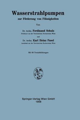 Wasserstrahlpumpen Zur Forderung Von Flussigkeiten - Schulz, Ferdinand, and Fasol, Karl H