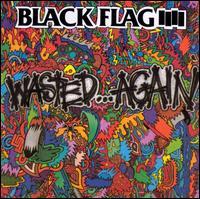 Wasted...Again - Black Flag