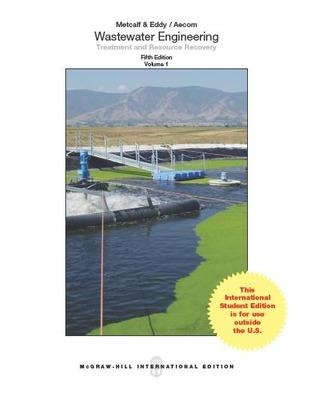 Wastewater Engineering: Treatment and Resource Recovery - Metcalf & Eddy  Inc., and Tchobanoglous, George, and Burton, Franklin L.