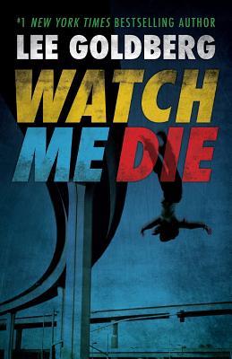 Watch Me Die - Goldberg, Lee