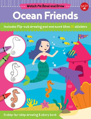 Watch Me Read and Draw: Ocean Friends: A Step-By-Step Drawing & Story Book - Chagollan, Samantha