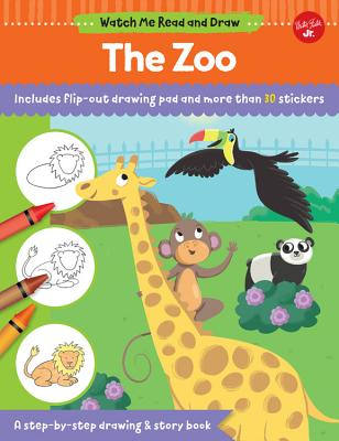 Watch Me Read and Draw: The Zoo: A Step-By-Step Drawing & Story Book - Chagollan, Samantha