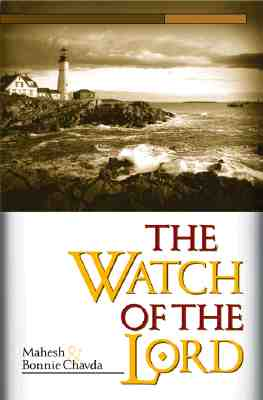 Watch of the Lord - Chavda, Mahesh, and Chavda, Bonnie, and Bickle, Mike (Foreword by)