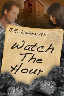Watch the Hour - Field, Dave (Editor), and Lindermuth, J R