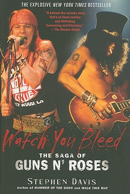 Watch You Bleed: The Saga of Guns N' Roses - Davis, Stephen