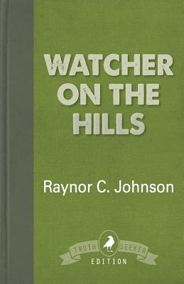 Watcher on the Hills - Johnson, Raynor C