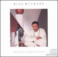 Watching You Watching Me - Bill Withers