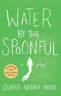 Water by the Spoonful - Hudes, Quiara Alegria