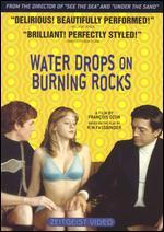 Water Drops on Burning Rocks - François Ozon