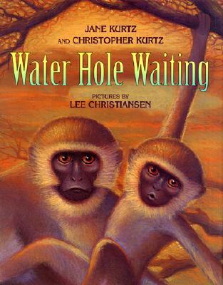 Water Hole Waiting - Kurtz, Jane, and Kurtz, Christopher