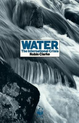 Water International Crisis - Clarke, Robin, and Svenska R Oda Korset