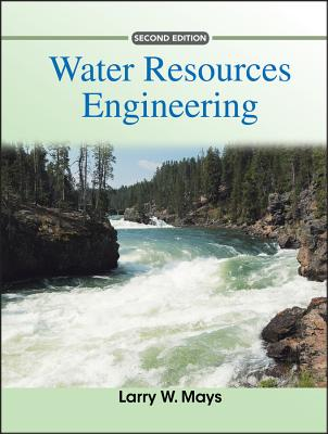 Water Resources Engineering - Mays, Larry W, Professor