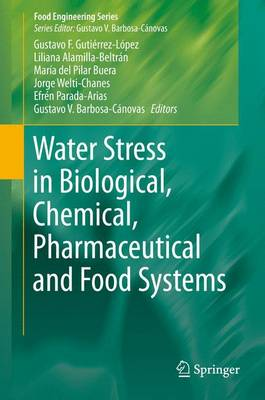 Water Stress in Biological, Chemical, Pharmaceutical and Food Systems - Gutierrez-Lopez, Gustavo F. (Editor), and Alamilla-Beltran, Liliana (Editor), and Del Pilar Buera, Maria (Editor)