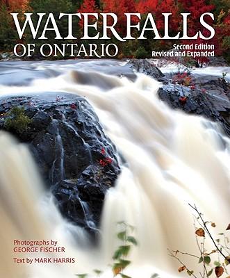 Waterfalls of Ontario - Harris, Mark, and Fischer, George (Photographer)