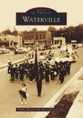Waterville - Witzler, Phyllis, and Rose, John, Sir, and Rose, Verna