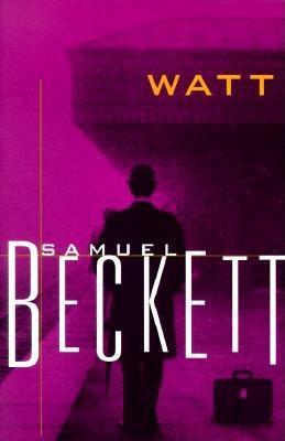 Watt - Beckett, Samuel, and Beckett