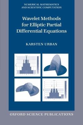 Wavelet Methods for Elliptic Partial Differential Equations - Urban, Karsten