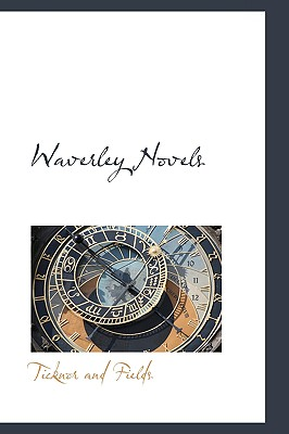 Waverley Novels - Fields, Ticknor And