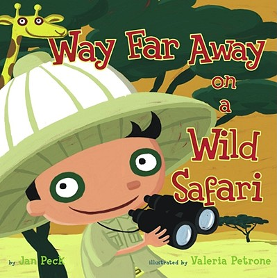 Way Far Away on a Wild Safari - Peck, Jan