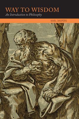 Way to Wisdom: An Introduction to Philosophy - Jaspers, Karl, Professor