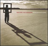 Wayne Peterson: Peregrinations - Allen Blustine (clarinet); Columbia University Group for Contemporary Music; Curtis Macomber (violin);...