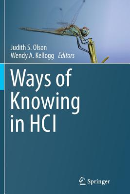 Ways of Knowing in Hci - Olson, Judith S (Editor)