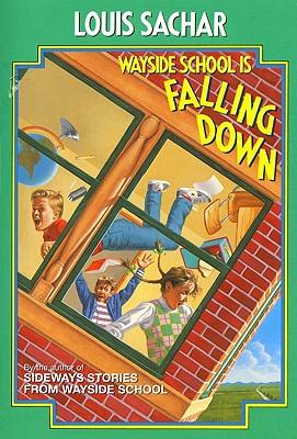 Wayside School Is Falling Down - Sachar, Louis, and Harris