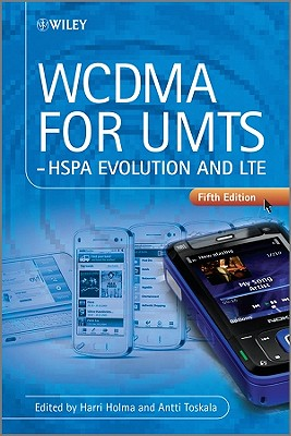WCDMA for UMTS: HSPA Evolution and LTE - Holma, Harri, and Toskala, Antti, Dr.