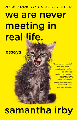 We Are Never Meeting in Real Life.: Essays - Irby, Samantha