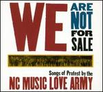 We Are Not for Sale: Songs of Protest by the North Carolina Music Love Army