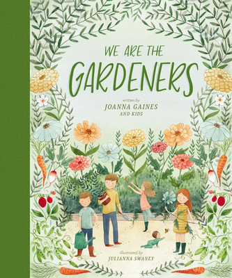 We Are the Gardeners - Gaines, Joanna