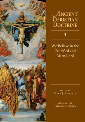 We Believe in the Crucified and Risen Lord - Edwards, Mark J, Professor (Editor)