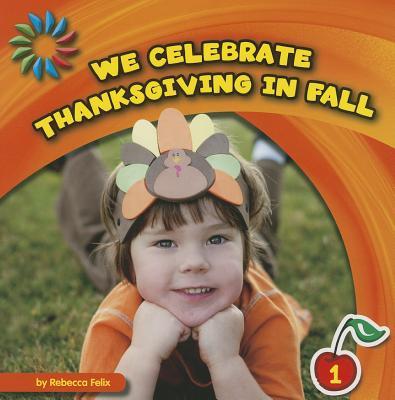 We Celebrate Thanksgiving in Fall - Felix, Rebecca