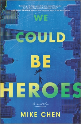 We Could Be Heroes - Chen, Mike