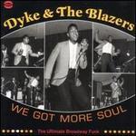 We Got More Soul - Dyke & the Blazers