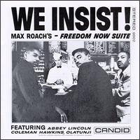 We Insist! Max Roach's Freedom Now Suite - Max Roach