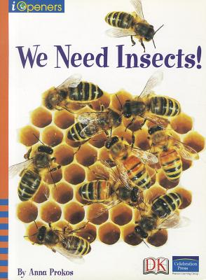 We Need Insects! - Prokos, Anna