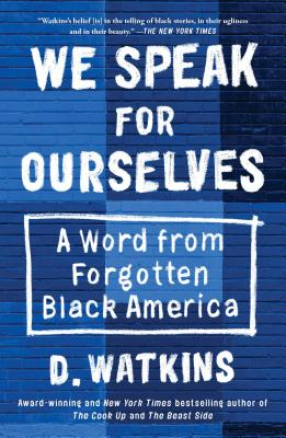 We Speak for Ourselves: A Word from Forgotten Black America - Watkins, D