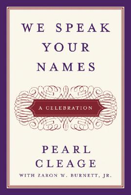 We Speak Your Names: A Celebration - Cleage, Pearl