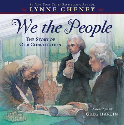 We the People: The Story of Our Constitution - Cheney, Lynne