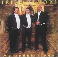 We Three Kings - Irish Tenors