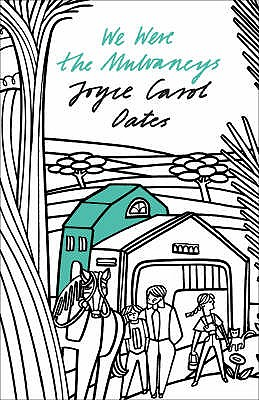 We Were the Mulvaneys - Oates, Joyce Carol