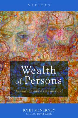 Wealth of Persons - McNerney, John, and Walsh, David (Foreword by)