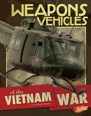 Weapons and Vehicles of the Vietnam War - Summers, Elizabeth